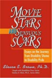 Movie Stars and Sensuous Scars: Essays on the Journey from Disability Shame to Disability Pride