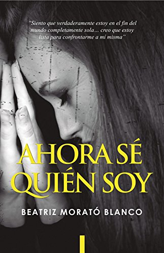Ahora Sé Quién Soy Spanish Edition Kindle Edition By Blanco Beatriz Morató Religion Spirituality Kindle Ebooks