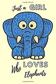 Just a Girl Who Loves Elephants: Funny Animal Gift-Small Lined Journal