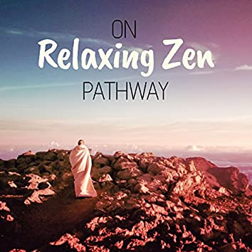 On Relaxing Zen Pathway: Patient Therapy, Peaceful Life, Inner Healing, Way to Recovering of Calm Mind, Simplicity and Insight