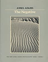 The Negative [The New Ansel Adams Photography Series, Book 2]