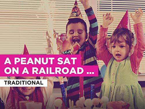 A Peanut Sat On A Railroad Track al estilo de Traditional