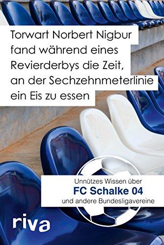Torwart Norbert Nigbur fand während eines Revierderbys die Zeit, an der Sechzehnmeterlinie ein Eis zu essen: Unnützes Wissen über den FC Schalke 04 und andere Bundesligavereine