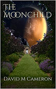 [David M Cameron]のThe Moonchild (The Moondial Book 1) (English Edition)