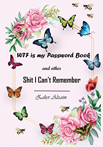 Shit I Cant Remember Password Book with Alphabetical Tabs Logbook to Protect Username and Password; Internet Password Organizer; Small Password Journal and Alphabetical Tabs