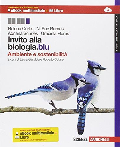Invito alla biologia.blu. Ambiente e sostenibilità. Frontiere della scienza. Per le Scuole superiori. Con espansione online
