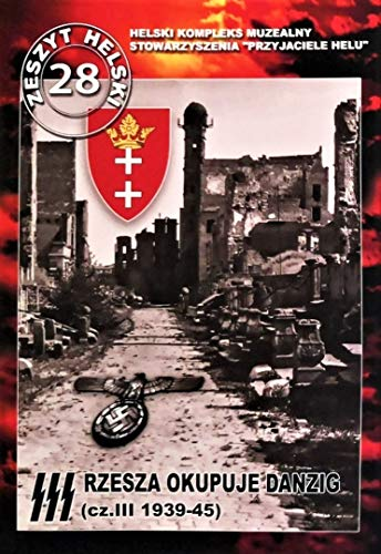 III Rzesza okupuje Danzig (Część III 1939-1945)