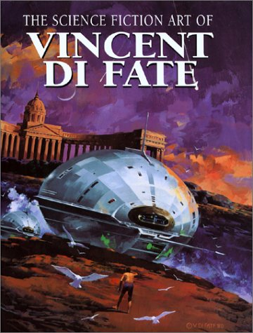 The Science Fiction Art of Vincent Di Fate