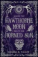 Where The Hawthorne Moon Meets The Horned Sun