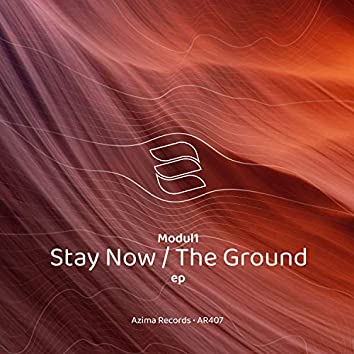 Stay Now / The Ground