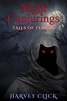 Night Conjurings: Tales of Terror by [Harvey Click]