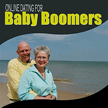 Online Dating - a Guide for Baby Boomers and Senior Citizens