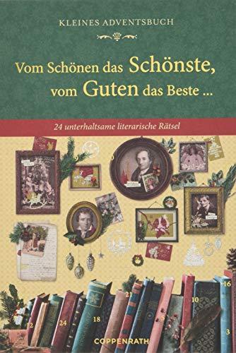 Kleines Adventsbuch - Vom Schönen das Schönste, vom Guten das Beste ...: 24 unterhaltsame literarische Rätsel