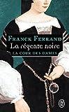 La Cour des Dames, Tome 1 - La régente noire
