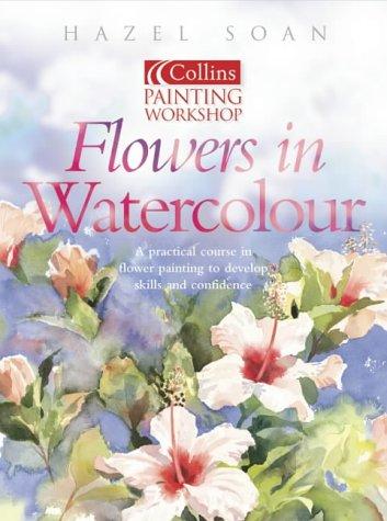 Watercolour Flower Painting Workshop (Collins Painting Workshop)