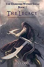 The Legacy (The Darkness Within Saga) (Volume 1)