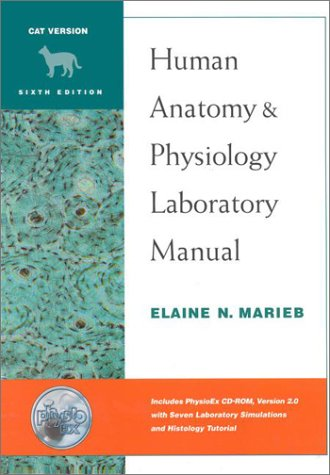 Human Anatomy and Physiology Lab Manual, Cat Version, with PhysioEx? 2.0 Package