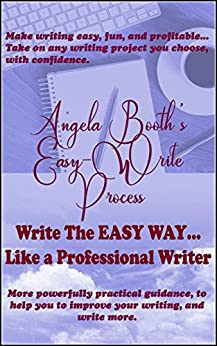 Angela Booth's Easy-Write Process: Write The EASY WAY… Like a Professional Writer by [Angela Booth]