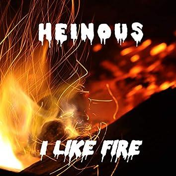 I Like Fire