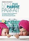 Il n'y a pas de parent parfait - Marabout - 01/01/2009