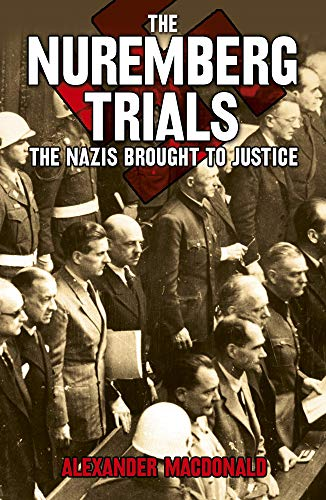 The Nuremberg Trials: The Nazis brought to justice (English Edition)