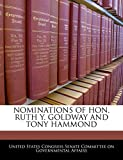 NOMINATIONS OF HON. RUTH Y. GOLDWAY AND TONY HAMMOND