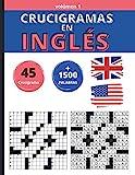 Crucigramas en Inglès: 45 crucigramas. Más de 1500 palabras. Para aprender inglés mientras te diviertes.