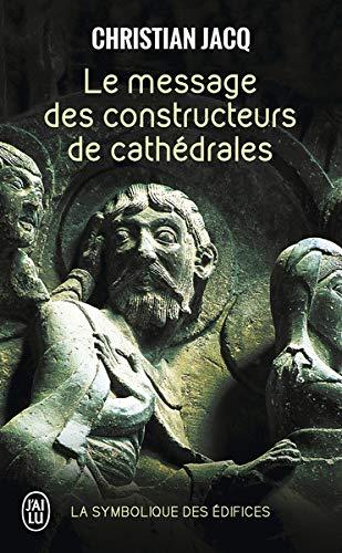 Le message des constructeurs des cathédrales