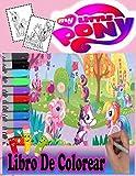 My Little Pony Libro da colorare: Mi pequeño pony libro para colorear para niños y adultos, +60 hermosas ilustraciones de personajes favoritos para niños de 4 a 8 años de mi pequeño pony, edición 2021