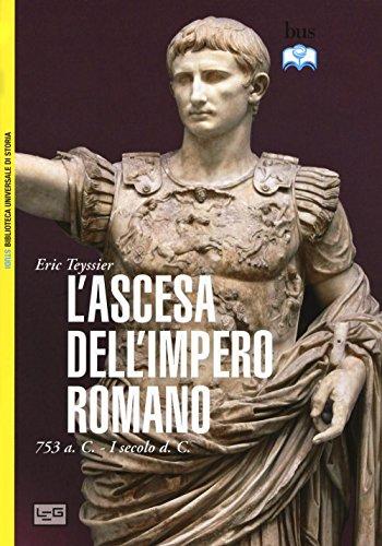 L'ascesa dell'impero romano. 753 a.C-I secolo d.C.