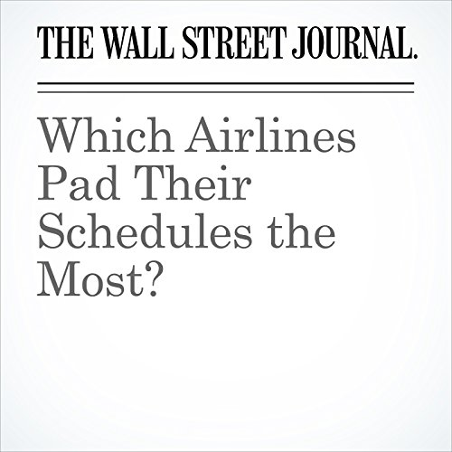 Which Airlines Pad Their Schedules the Most? copertina