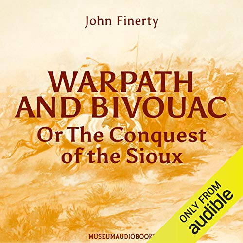 Warpath and Bivouac, or the Conquest of the Sioux cover art