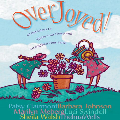 Overjoyed!                   By:                                                                                                                                 Barbara Johnson,                                                                                        Marilyn Meberg,                                                                                        others,                   and others                          Narrated by:                                                                                                                                 Barbara Johnson,                                                                                        Patsy Clairmont,                                                                                        others                      Length: 2 hrs and 2 mins     11 ratings     Overall 4.4