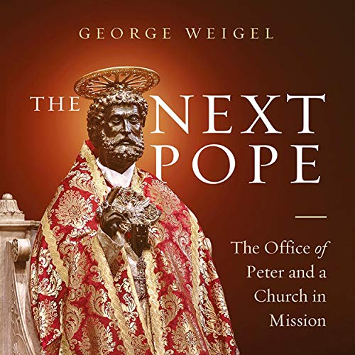 The Next Pope Audiobook By George Weigel cover art