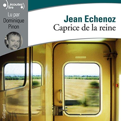JEAN ECHENOZ - CAPRICE DE LA REINE [2014] (MP3 128KBPS]