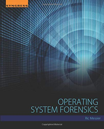 Compare Textbook Prices for Operating System Forensics 1 Edition ISBN 9780128019498 by Messier, Ric