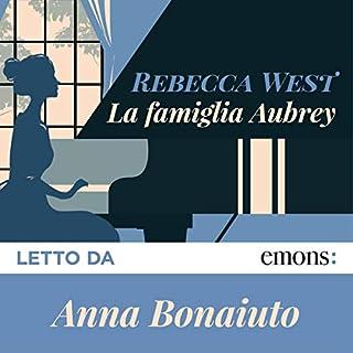 La famiglia Aubrey                   Di:                                                                                                                                 Rebecca West                               Letto da:                                                                                                                                 Anna Bonaiuto                      Durata:  20 ore e 34 min     32 recensioni     Totali 3,9