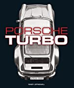 Porsche Turbo - The Inside Story of Stuttgart's Turbocharged Road and Race Cars de Randy Leffingwell