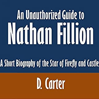 An Unauthorized Guide to Nathan Fillion audiobook cover art