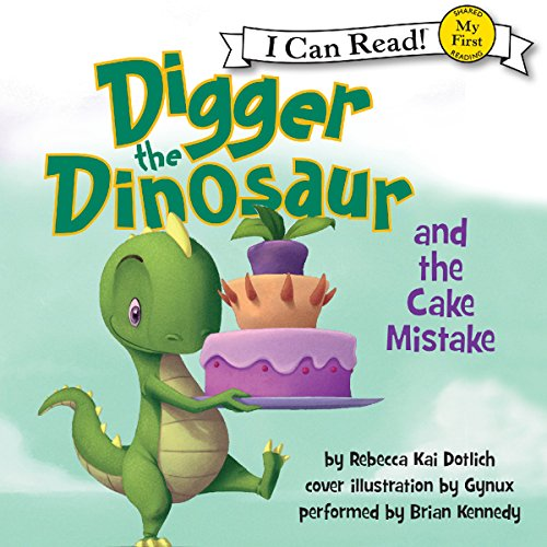 Digger the Dinosaur and the Cake Mistake audiobook cover art