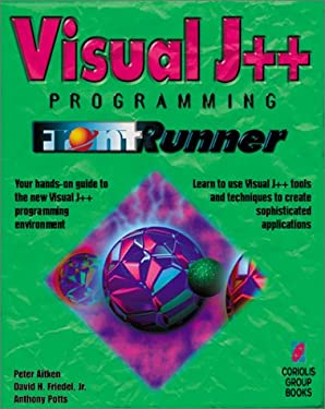 Visual J++ Programming FrontRunner: The Quickest Way to Learn Visual J++, Microsoft's New Java Programming Tool