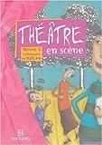 Théatre en scène, tome 5 - 8 pièces pour les 10-15 ans
