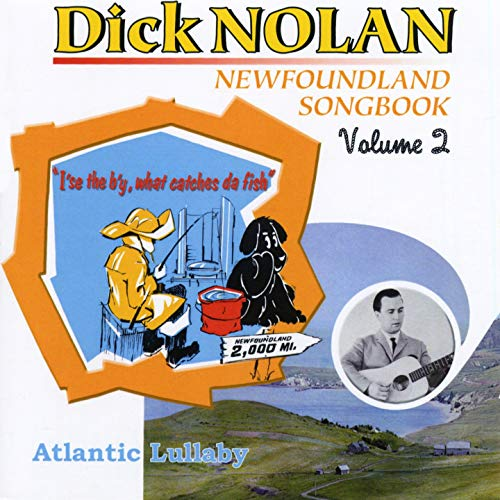 Newfoundland Songbook, Vol. 2: Atlantic Lullaby - I'se the B'y, What Catches da Fish