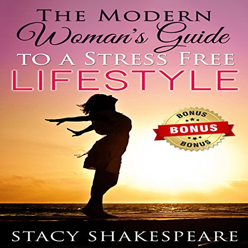 The Modern Woman's Guide to a Stress Free Lifestyle audiobook cover art