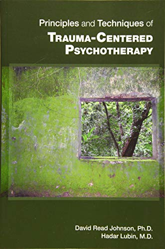 Principles and Techniques of Trauma-centered Psychotherapy