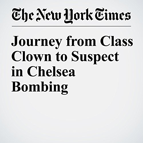 Journey from Class Clown to Suspect in Chelsea Bombing audiobook cover art