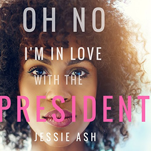 Oh No I'm in Love with the President audiobook cover art