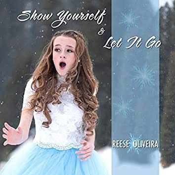 Show Yourself / Let It Go