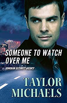 Someone To Watch Over Me (Sonoran Security Agency Book 1) by [Taylor Michaels]