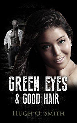 Book: Green Eyes and Good Hair by Hugh O. Smith